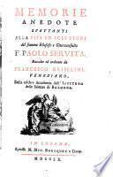 Memorie anedote spettanti alla vita ed agli studj di Paolo Servita