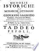 Memorie istoriche de' monarchi Ottomani di Giovanni Sagredo caualiere, e procurator di S. Marco