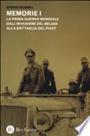 Memorie. La Prima guerra mondiale dall'invasione del Belgio alla battaglia del Piave. La campagna d'Africa. Guerra senz'odio