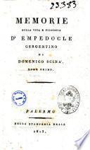 Memorie sulla vita e filosofia d'Empedocle gergentino di Domenico Scina'. Tomo primo [-secondo]