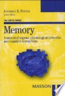 Memory. Anatomical regions, physiological networks and cognitive interactions