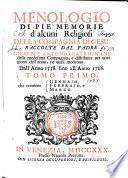 Menologio di pie memorie d'alcuni religiosi della compagnia di Gesu ... dall'anno 1538 sino all'anno 1728
