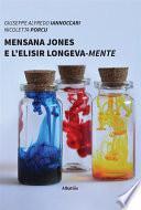 Mensana Jones e l'elisir longeva-mente