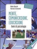 Mente, comunicazione, educazione. Temi di psicologia. Con espansione online. Per il Licei e gli Ist. magistrali