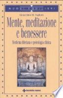 Mente, meditazione e benessere. Medicina tibetana e psicologia clinica