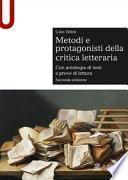 Metodi e protagonisti della critica letteraria. Con antologia di testi e prove di lettura