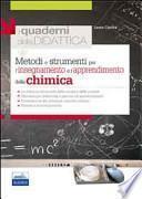 Metodi e strumenti per l'insegnameto e l'apprendimento della chimica
