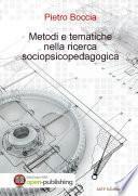 Metodi e tematiche nella ricerca socio-psico-pedagogica