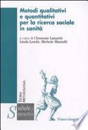 Metodi qualitativi e quantitativi per la ricerca sociale in sanità