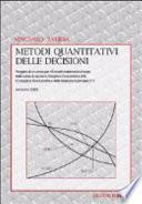 Metodi quantitativi delle decisioni. Algebra ed analisi elementare in una selezione di problemi di scelta