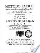Metodo facile per ritrovare la longitudine idrografica con l'ajuto dell'ampolletta mercuriale, e del termometro, ad uso de' piloti dell'abbate Antonio Maria Jaci ..