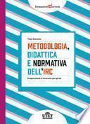 Metodologia, didattica e normativa dell'IRC. Preparazione al concorso per gli Idr