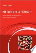 Mi faccio io la dieta? Piccolo manuale di consapevolezza e sopravvivenza alimentare