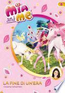 Mia and me - La fine di un'era