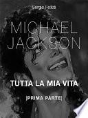 Michael Jackson. Tutta la mia vita - Prima Parte
