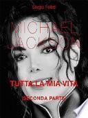Michael Jackson. Tutta la mia vita - Seconda Parte