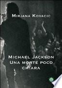 Michael Jackson - Una Morte Poco Chiara