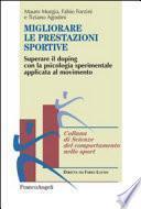 Migliorare le prestazioni sportive. Superare il doping con la psicologia sperimentale applicata al movimento