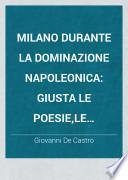 Milano durante la dominazione napoleonica giusta le poesie