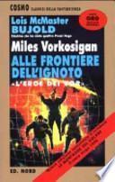 Miles Vorkosigan: alle frontiere dell'ignoto