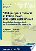Milleottocento quiz per i concorsi in polizia locale, municipale e provinciale