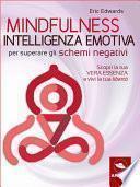 Mindfulness e Intelligenza Emotiva per superare gli schemi negativi