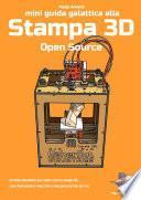 Mini Guida galattica alla stampa 3D Open Source