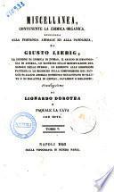 Miscellanea, contenente la chimica organica applicata alla fisiologia animale ed alla patologia di Giusto Liebig ...