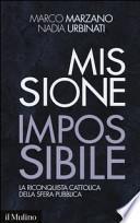 Missione impossibile. La riconquista cattolica della sfera pubblica