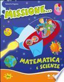 Missione... matematica e scienze. Per progredire. Per la Scuola elementare