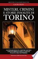 Misteri, crimini, e storie insolite di Torino