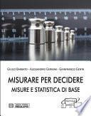 Misurare per Decidere. Misure e Statistica di Base