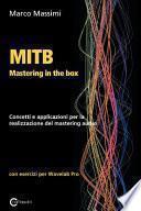 MITB Mastering in the box. Concetti e applicazioni per la realizzazione del mastering audio. Con esercizi per Wavelab Pro