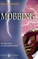 Mobbing. Un nome nuovo per una malattia antica