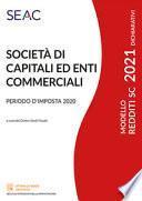 Modello redditi 2021. Società di capitali ed enti commerciali. Periodo d'imposta 2020