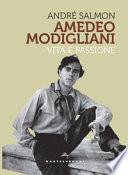 Modigliani. Vita e passione