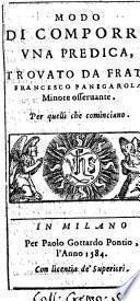 Modo di comporre vna predica, trouato da frate Francesco Panigarola minore osseruante. Per quelli che cominciano