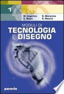 Moduli di tecnologia e disegno. Per gli Ist. Tecnici industriali