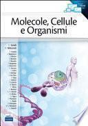 Molecole, cellule e organismi
