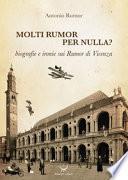 Molti Rumor per nulla? Biografie e ironie sui Rumor di Vicenza