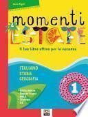 Momenti d'estate. Il tuo libro attivo per le vacanze. Per la Scuola media