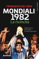Mondiali 1982. Morte e resurrezione della Nazionale di calcio italiana