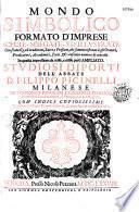 Mondo simbolico formato d'imprese scelte, spiegate ed illustrate... studiosi diporti dell'abbate D. Filippo Picinelli,...