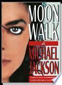 MOONWALK, l'autobiografia di Michael Jackson