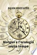 Morgan e L'orologio Senza Tempo