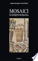 Mosaici di Rimini romana. Ediz. illustrata