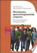 Movimento, sport ed espressività corporea. Percorsi per affrontare il disagio giovanile