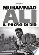 Muhammad Ali. Il pugno di dio
