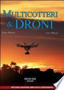 Multicotteri e droni. Manuale pratico