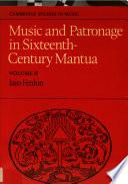 Music and patronage in sixteenth-century Mantua